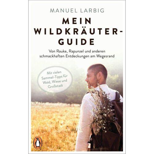 MEIN WILDKRÄUTER-GUIDE -  Tiere, Pflanzen und Garten