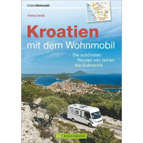 Camping und Wohnmobil - KROATIEN MIT DEM WOHNMOBIL - 2. Auflage 2017 - Wohnmobilführer