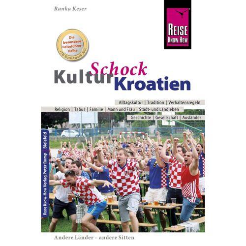 Reiseführer - RKH KULTURSCHOCK KROATIEN - 1. Auflage 2017 - Kroatien