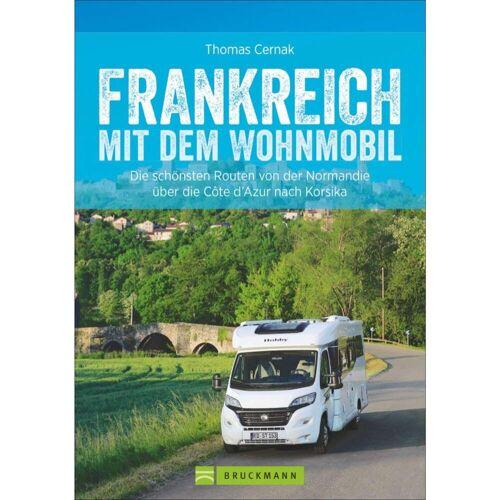 Wohnmobilreiseführer - FRANKREICH MIT DEM WOHNMOBIL - 1. Auflage 2017 - Wohnmobilführer