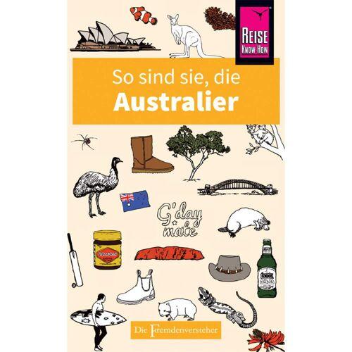 Reiseführer Australien und Ozeanien - SO SIND SIE, DIE AUSTRALIER - 1. Auflage 2018 - Australien
