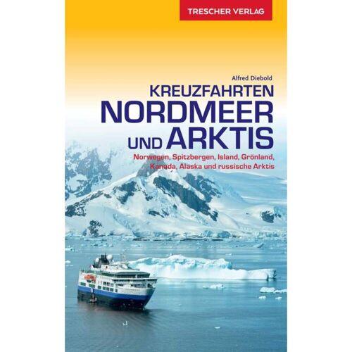 Reiseführer Arktis und Antarktis - TRESCHER KREUZFAHRTEN NORDMEER &  ARKTIS - Arktis