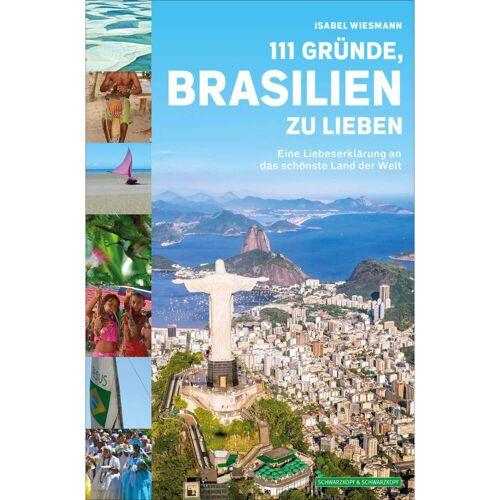 Reiseführer - 111 GRÜNDE, BRASILIEN ZU LIEBEN - Brasilien