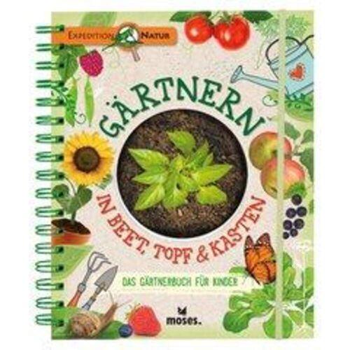 Gärtnern in Beet, Topf & Kasten -  Tiere, Pflanzen und Garten