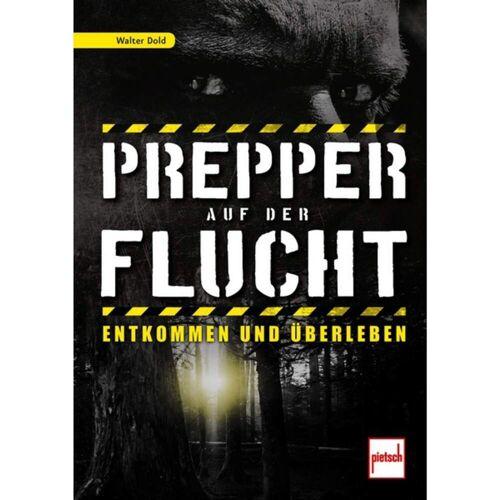 PREPPER AUF DER FLUCHT -  Survival, Orientierung und Erste Hilfe