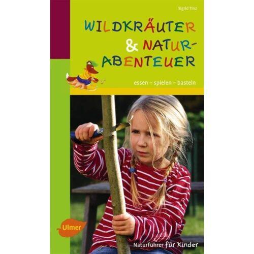 Wildkräuter und Naturabenteuer - Sachbuch