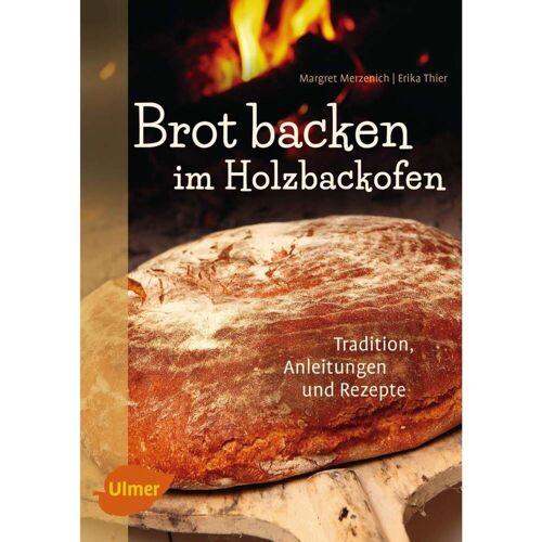 Brot backen im Holzbackofen -  Kochbücher