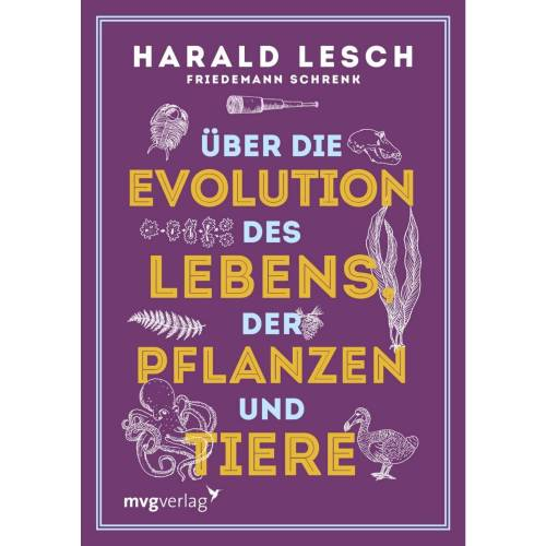 Über die Evolution des Lebens, der Pflanzen und Tiere -  Tiere, Pflanzen und Garten