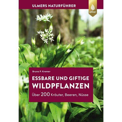 ESSBARE UND GIFTIGE WILDPFLANZEN -  Tiere, Pflanzen und Garten