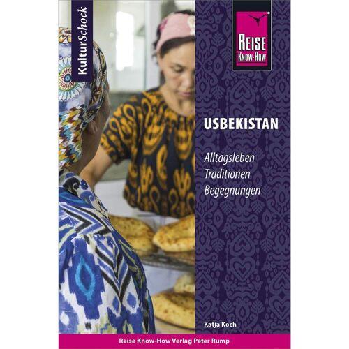 Reiseführer Zentralasien - REISE KNOW-HOW KULTURSCHOCK USBEKISTAN - Usbekistan