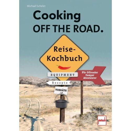 COOKING OFF THE ROAD. REISEKOCHBUCH -  Kochbücher
