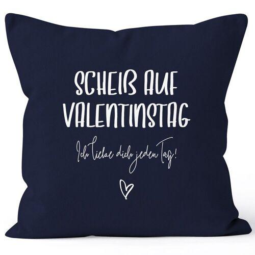 MoonWorks Dekokissen »Kissen-Bezug Geschenk Valentinstag Scheiß auf Valentinstag Ich liebe dich jeden Tag Valentinstagsgeschenk Kissen-Hülle Deko-Kissen Baumwolle ®«, navy