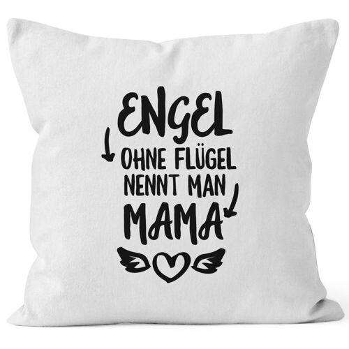 MoonWorks Dekokissen »Engel ohne Flügel nennt man Mama Kissen-Bezug Kissen-Hülle Deko-Kissen 40x40 Baumwolle ®«, weiß