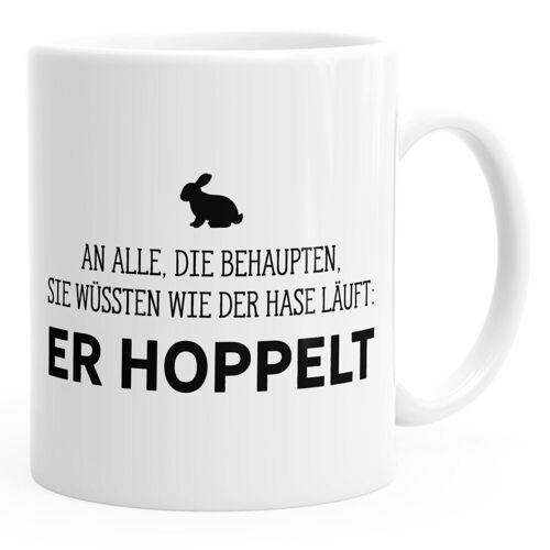 MoonWorks Tasse »Kaffee-Tasse Spruch-Tasse an alle die wissen wie der Hase läuft - er hoppelt Büro-Tasse ® einfarbig«