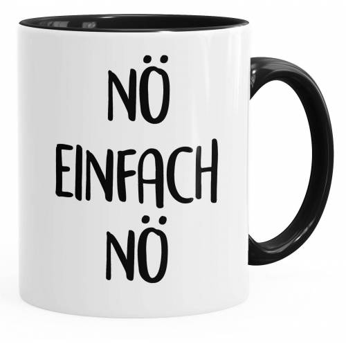 MoonWorks Tasse »lustige Kaffee-Tasse Nö Einfach Nö Spruch Sprüche Arbeit Büro Kollegen ®«