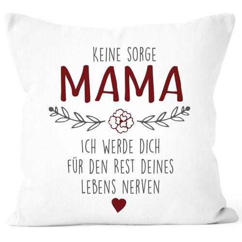 """SpecialMe Dekokissen »Kissen-Bezug Spruch """"Keine Sorge Mama..."""" witzig Geschenk für Mama Muttertagsgeschenk ®«"""