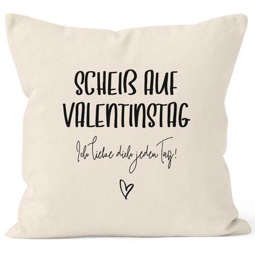 MoonWorks Dekokissen »Kissen-Bezug Geschenk Valentinstag Scheiß auf Valentinstag Ich liebe dich jeden Tag Valentinstagsgeschenk Kissen-Hülle Deko-Kissen Baumwolle ®«, natur
