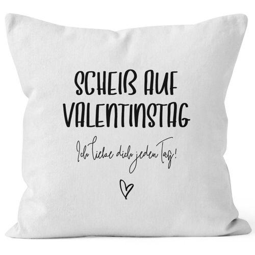 MoonWorks Dekokissen »Kissen-Bezug Geschenk Valentinstag Scheiß auf Valentinstag Ich liebe dich jeden Tag Valentinstagsgeschenk Kissen-Hülle Deko-Kissen Baumwolle ®«, weiß