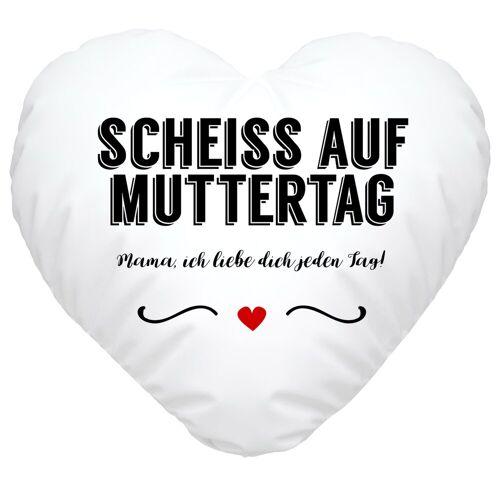 SpecialMe Dekokissen »Herzkissen Scheiß auf Muttertag Mama ich liebe dich jeden Tag witziges Muttertagsgeschenk ®«