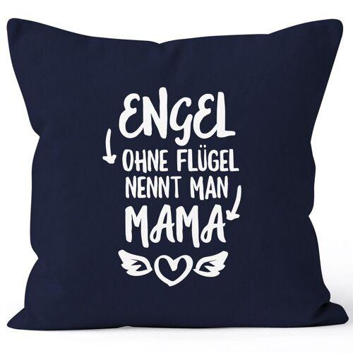 MoonWorks Dekokissen »Engel ohne Flügel nennt man Mama Kissen-Bezug Kissen-Hülle Deko-Kissen 40x40 Baumwolle ®«, navy
