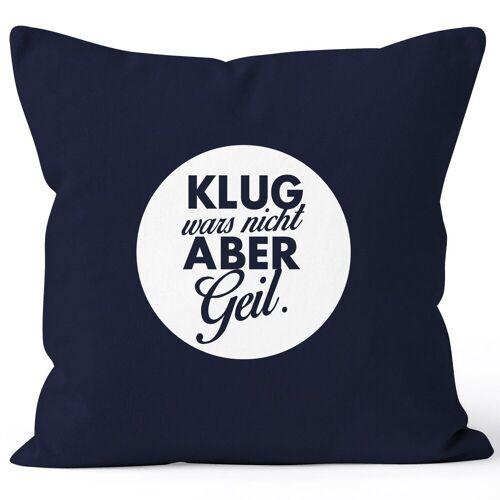 MoonWorks Dekokissen »Lustiger Kissenbezug mit Spruch Klug wars nicht aber geil Kissen-Hülle Deko-Kissen ®«, navy