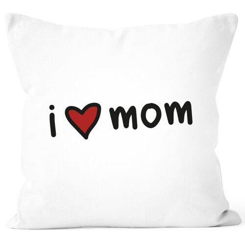 SpecialMe Dekokissen »Kissen-Bezug I love Mom Herz Geschenk für Mutti Muttertag Ich liebe dich Mama ®«