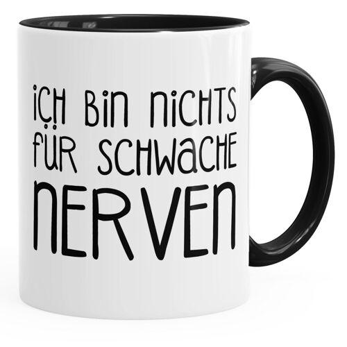 MoonWorks Tasse »lustige Kaffee-Tasse Spruch Ich bin nichts für schwache Nerven ®«
