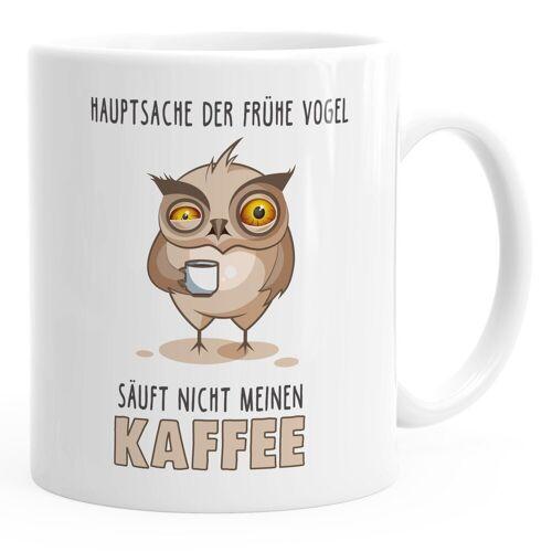 MoonWorks Tasse »Kaffee-Tasse Spruch Hauptsache der frühe Vogel säuft nicht meinen Kaffee Bürotasse Motiv Vogel Eule ®«