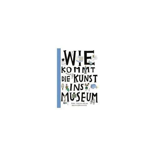 Karl Rauch Verlag Wie kommt die Kunst ins Museeum?