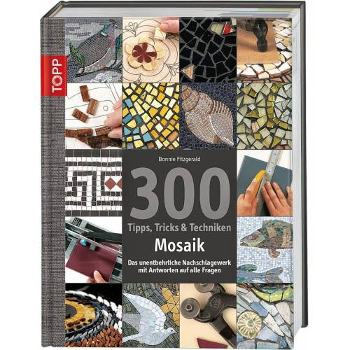 """TOPP Kreativ Buch """"Mosaik - 300 Tipps, Tricks & Techniken"""" »Buch """"Mosaik - 300 Tipps, Tricks & Techniken""""«"""