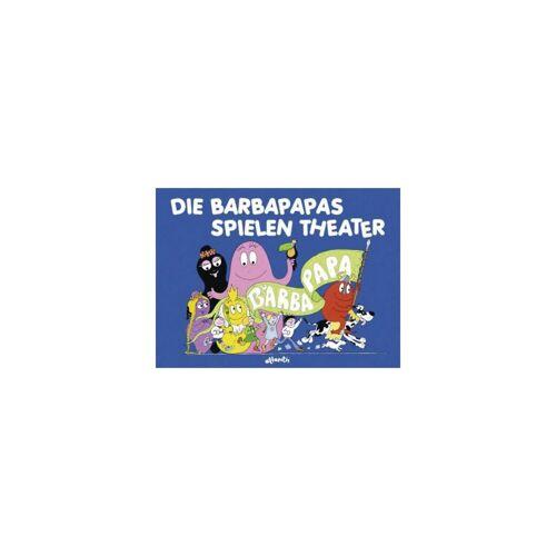 Atlantis Verlag Barbapapa: Die Barbapapas spielen Theater