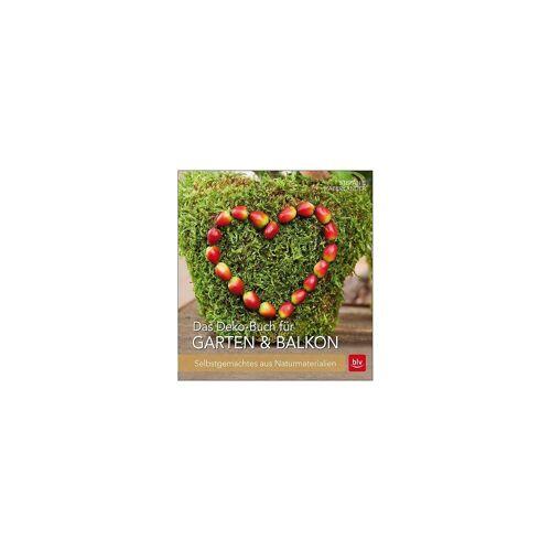 BLV Buchverlag Das Deko-Buch für Garten & Balkon
