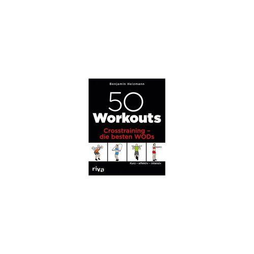 Riva Verlag 50 Workouts: Crosstraining: die besten WODs