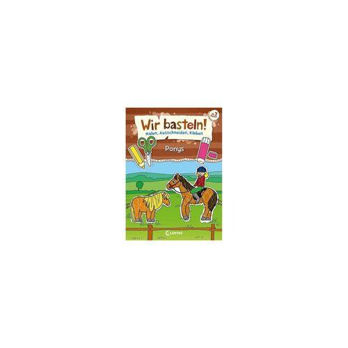 Loewe Verlag Wir basteln!: Ponys