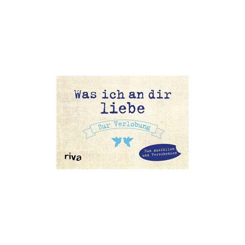 Riva Verlag Was ich an dir liebe - Zur Verlobung
