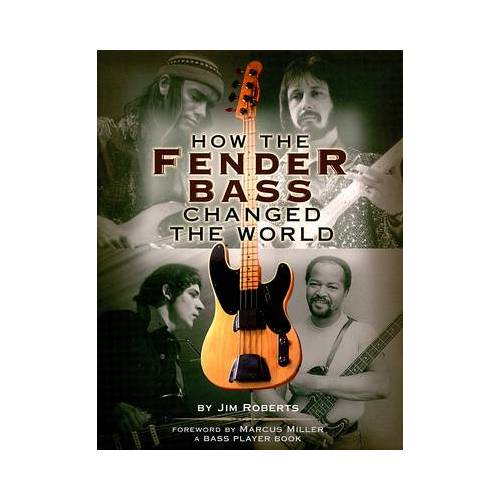 Backbeat Books How The Fender Bass Changed