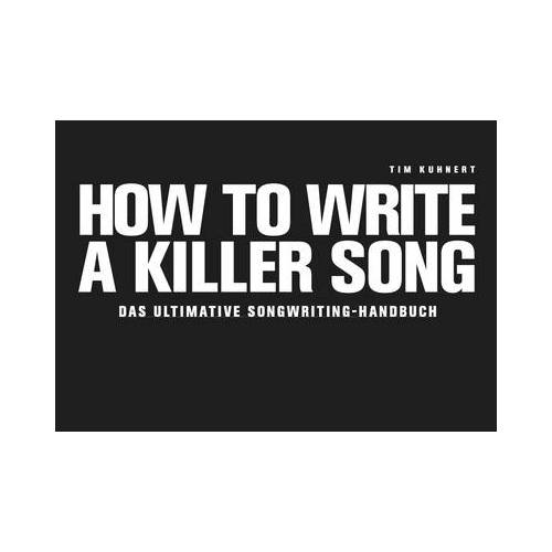 Tim Kuhnert How To Write A Killer Song D