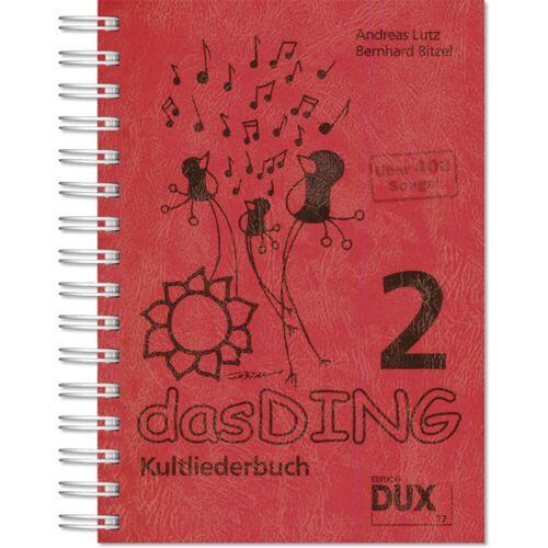 Edition Dux - Das Ding 2 - Kultliederbuch
