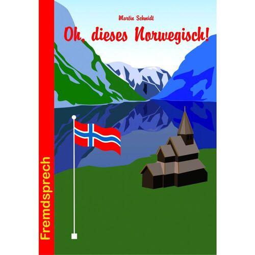 Conrad Stein Oh, dieses Norwegisch!
