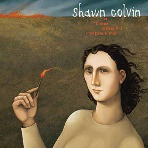 Sony Shawn Colvin – A Few Small Repairs: 20th Anniversary Edition - CD