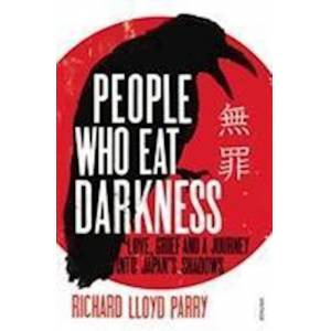 Richard Lloyd Parry People Who Eat Darkness