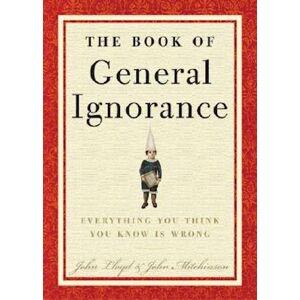 John Lloyd The Book of General Ignorance