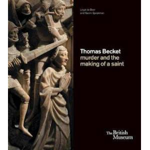 Lloyd De Beer Thomas Becket: murder and the making of a saint
