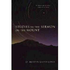 Martyn Lloyd-Jones Studies in the Sermon on the Mount