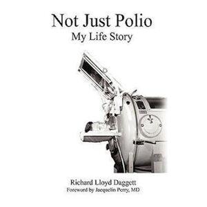 Lloyd Daggett Richard Lloyd Daggett Not Just Polio