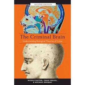 Professor Emeritus School of Criminology and Criminal Justice Nicole Rafter The Criminal Brain, Second Edition