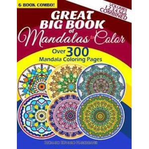 Richard Edward Hargreaves Great Big Book of Mandalas to Color - Over 300 Mandala Coloring Pages - Vol. 1,2,3,4,5 & 6 Combined