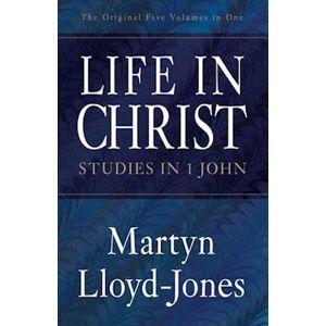 Martyn Lloyd-Jones Life in Christ