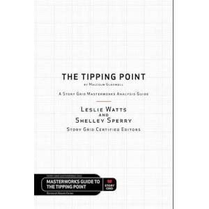 Shelley Sperry The Tipping Point by Malcolm Gladwell - A Story Grid Masterwork Analysis Guide