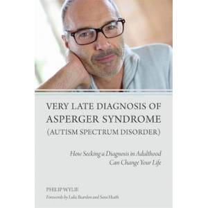 Philip Wylie Very Late Diagnosis of Asperger Syndrome (Autism Spectrum Disorder)